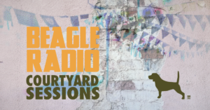 Beagle Radio Courtyard Sessions